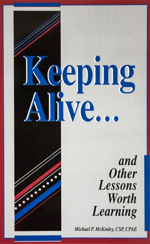Keeping Alive… and Other Lessons Worth Learning