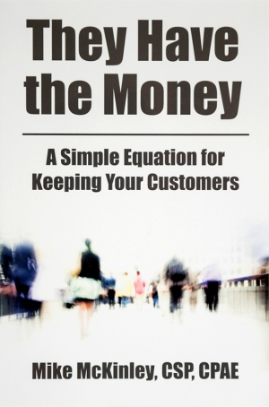 They Have the Money: A Simple Equation for Keeping Your Customers